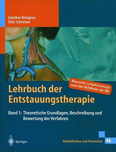 Lehrbuch der Entstauungstherapie, Bd. 1. Theoretische Grundlagen, Beschreibung und Bewertung der Verfahren