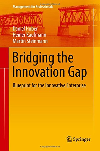 Download bridging the innovation gap blueprint for the innovative download bridging the innovation gap blueprint for the innovative enterprise management for professionals book pdf audio idrxwarg3 malvernweather Image collections