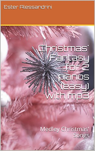 Christmas' Fantasy for 2 pianos (easy) with mp3: Medley Christmas' Songs (Italian Edition) ()