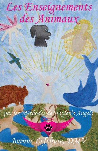 Les Enseignements des Animaux par les Méthodes de Hayley's Angels (French Edition)