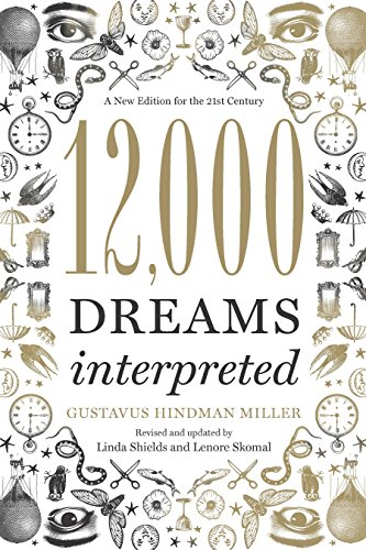 12 000 dreams interpreted a new edition for the 21st century 12000 dreams interpreted a new edition for the 21st century by shields linda fandeluxe Image collections