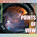 Points of View by Side Steps