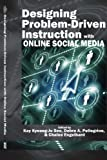 Designing Problem-Driven Instruction with Online Social Media, Kay Kyeong-Ju Seo and Debra A. Pellegrino, 1617356441