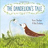 The Dandelion's Tale, Kevin Sheehan, 0375870326