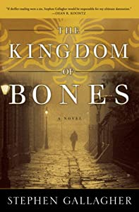 The Kingdom of Bones: A Novel