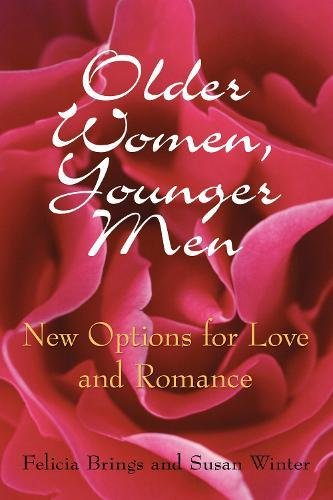 Older Women, Younger Men: New Options for Love and Romance by New Horizon Press