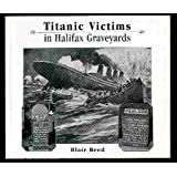 Titanic Victims in Halifax Graveyards