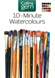 10 Minute Watercolours, Hazel Soan, 0007202156