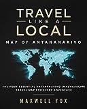 Travel Like a Local - Map of Antananarivo: The Most Essential Antananarivo (Madagascar) Travel Map for Every Adventure