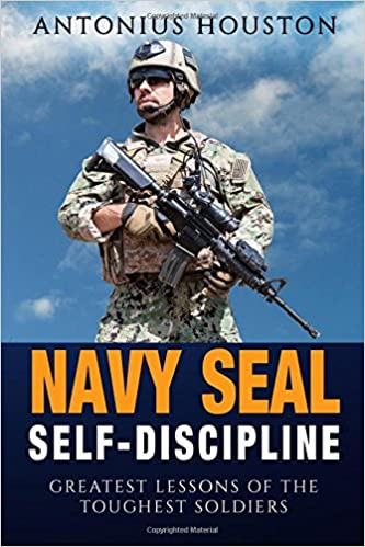Book Navy Seal: Self Discipline: Greatest Lessons of The Toughest Soldiers