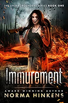 Immurement: The Undergrounders Series Book One (A Young Adult Post-apocalyptic Dystopian Thriller) by [Hinkens, Norma]