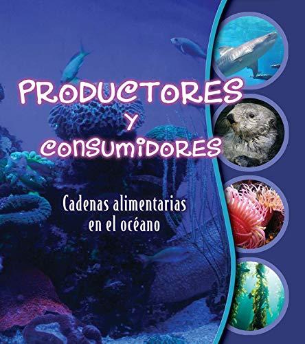 Productores y consumidores / Makers and Takers: Cadenas alimentarias en el océano / Studying Food Webs (Cadenas Alimentarias (Studying Food Webs)) por Gwendolyn Hooks