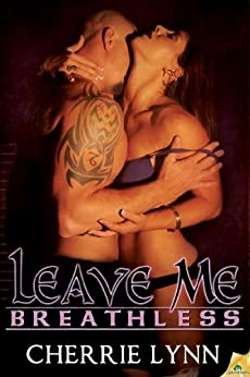 Leave Me Breathless (Ross Siblings Book 3) by [Lynn, Cherrie]
