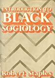 Introduction to Black Sociology, Staples, Robert, 0070608407