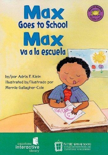 (Max Goes to School: Max Va a La Escuela (Read-It! Readers En Espa??ol: La Vida De Max) (English and Spanish Edition) by Adria F. Klein (2007-08-04))