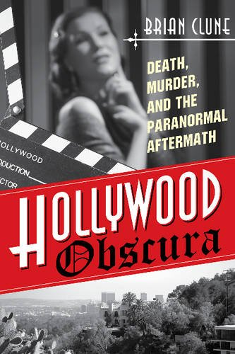 Hollywood Obscura: Death, Murder, and the Paranormal Aftermath pdf