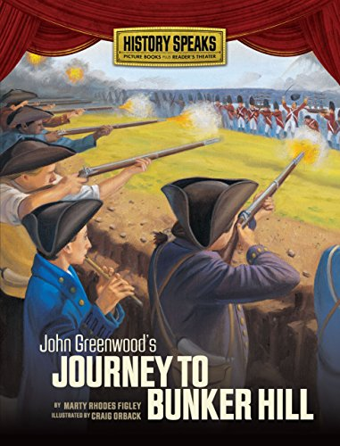 John Greenwood's Journey to Bunker Hill (History Speaks: Picture Books Plus Reader's Theater)