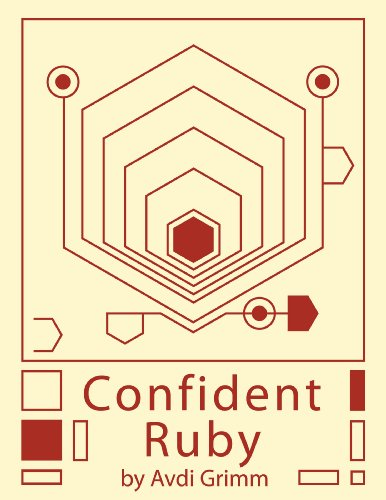 Download Confident Ruby: 32 Patterns for Joyful Coding Pdf