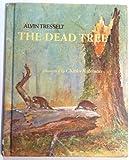The Dead Tree, Alvin Tresselt, 0819305634