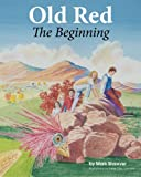 Old Red: the Beginning, Mark Shawver, 1494353539