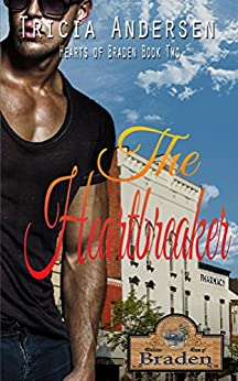 The Heartbreaker (The Hearts of Braden Book 2) by [Andersen, Tricia]