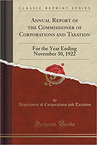 Book Annual Report of the Commissioner of Corporations and Taxation: For the Year Ending November 30, 1922 (Classic Reprint)