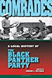 Comrades: A Local History of the Black Panther Party (Blacks in the Diaspo)