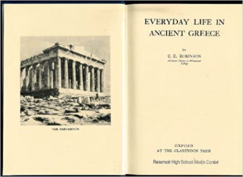 Everyday Life in Ancient Greece, Robinson, C.E.