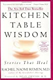 Kitchen Table Wisdom, Rachel Naomi Remen, 1594482098