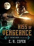 Kiss of Vengeance (The Fairchild Chronicles Book 1)