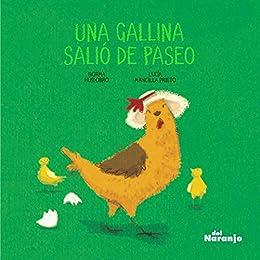 Una gallina salió de paseo: Libro infantil ilustrado (Spanish Edition) by [Huidobro