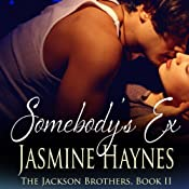 Somebody's Ex: The Jackson Brothers, Book 2 | Jasmine Haynes, Jennifer Skully