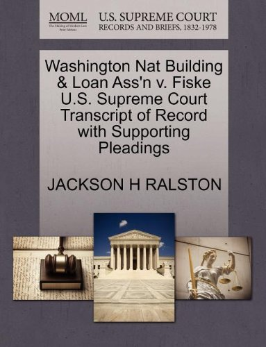 Washington Nat Building & Loan Ass'n v. Fiske U.S. Supreme Court Transcript of Record with Supporting Pleadings