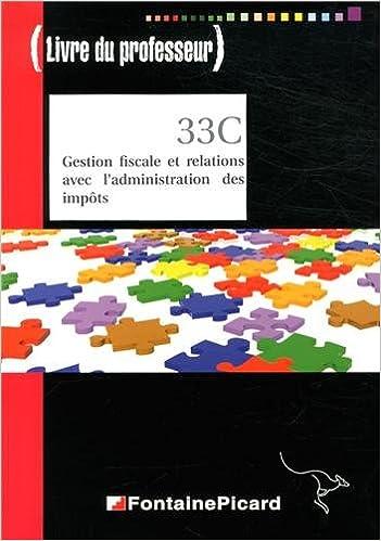 Lire Gestion fiscale et relations avec l'administration des impôts BTS CGO 2e année : Livre du professeur pdf