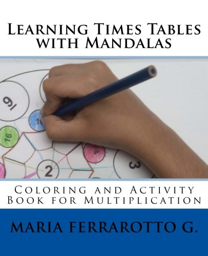 Learning Times Tables with Mandalas: Coloring Activity Book for Multiplication (Learning with Mandalas) - Multiplication Tables Colouring Book