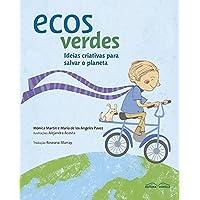 Ecos Verdes. Ideias Criativas Para Salvar o Planeta