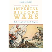 The Imperial History Wars: Debating the British Empire