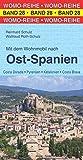 Mit dem Wohnmobil nach Ost-Spanien (Womo-Reihe, Band 28)