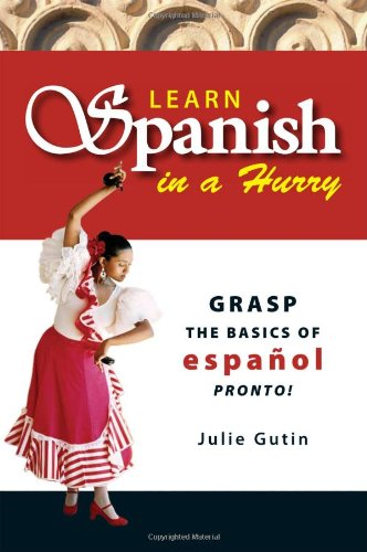 (Learn Spanish in a Hurry: Grasp the Basics of Espanol Pronto! (Everything Series Book))