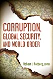 img - for Corruption, Global Security, and World Order book / textbook / text book