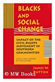 img - for Blacks and Social Change: Impact of the Civil Rights Movement in Southern Communities (Princeton Legacy Library) book / textbook / text book