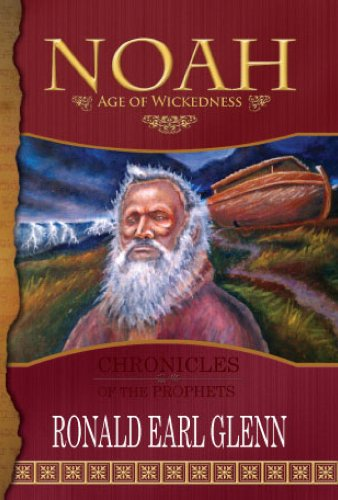 Noah - Age of Wickedness (Chronicles of the Prophets)