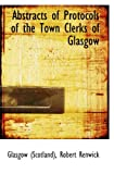 Abstracts of Protocols of the Town Clerks of Glasgow, Glasgow (Scotland), 1110214065