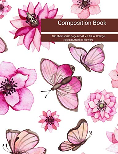 Composition Book 100 sheets/200 pages/7.44 x 9.69 in. College Ruled/Butterflies Flowers: Writing Notebook | Lined Page Book Soft Cover | Plain Journal | Butterflies Flowers -