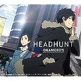 HEADHUNT(期間生産限定アニメ盤)(DVD付)