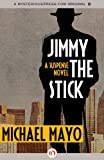 Jimmy the Stick, Michael Mayo, 1453270957