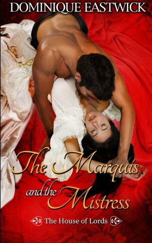 The Marquis and the Mistress: House of Lords Book #2 (1Night Stand)