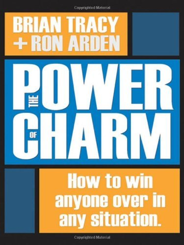 The Power of Charm: How to Win Anyone Over in Any Situation by Brian Tracy (1-Mar-2006) - Charm Of Power The