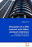 Simulation of a Knx Network with Eibsec Protocol Extensions, Wolfgang Köhler, 3639249518