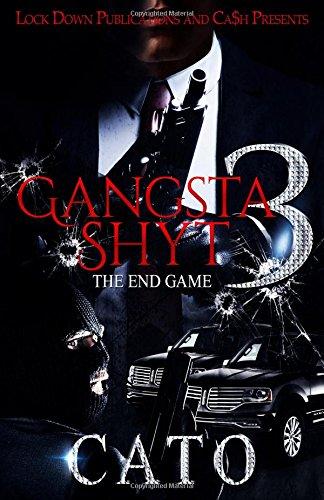 Gangsta Shyt 3: The End Game (Volume 3)